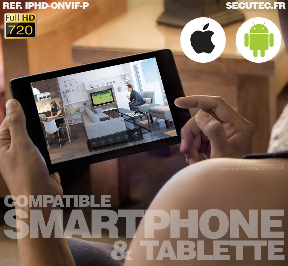 Caméra IP compatible smartphone et tablette